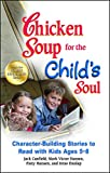 Canfield, Jack: Chicken Soup for the Child's Soul: Character-Building Stories to Read with Kids Ages 5-8
