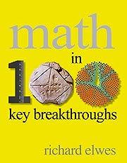 Math in 100 Key Breakthroughs by Richard…