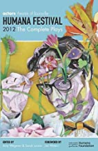 Humana Festival 2012: The Complete Plays by…