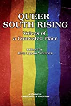 Queer South rising : voices of a contested…