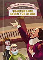 Shakespeare Saves the Globe (The Art of Time…