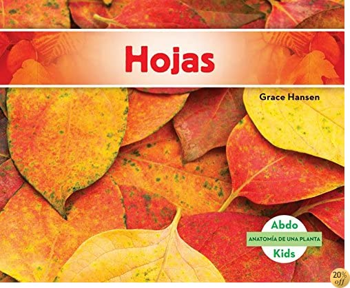 THojas (Leaves) (Anatomia de Una Planta (Plant Anatomy)) (Spanish Edition)