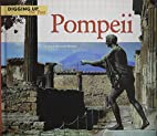 Pompeii (Digging Up the Past) by Diane…