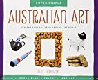Super Simple Australian Art: Fun and Easy…