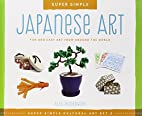Super Simple Japanese Art: Fun and Easy Art…