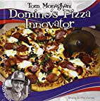 Tom Monaghan: Domino's Pizza Innovator…
