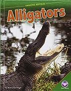 Alligators (Core Library: Amazing Reptiles)…