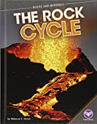 The Rock Cycle (Rocks and Minerals) by…