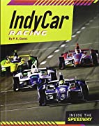 Indycar Racing (Inside the Speedway) by P.…