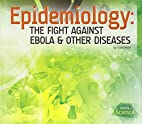 Epidemiology: The Fight Against Ebola &…