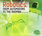 Robotics: From Automatons to the Roomba…
