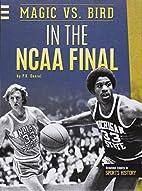 Magic vs. Bird in the NCAA Final (Greatest…