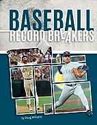 Baseball Record Breakers by Doug Williams