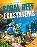 Coral Reef Ecosystems (Core Library:…