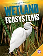 Wetland Ecosystems (Core Library: Ecosystems…