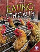 Eating Ethically (Core Library: Food…