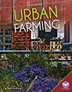 Urban Farming (Core Library: Food Matters)…