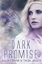 Dark Promise (Between Worlds, #1) by Talia…