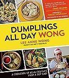 Dumplings All Day Wong: A Cookbook of Asian…