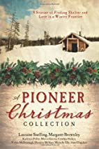 A Pioneer Christmas Collection by Kathleen…