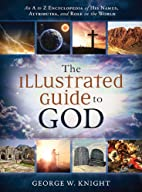 The Illustrated Guide to God: An A to Z…