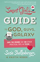 The Smart Girl's Guide to God, Guys, and the…