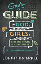 The Guy's Guide to God, Girls, and the Phone…