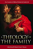 A Theology of the Family by Jeff Pollard