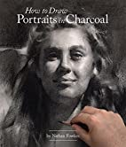 How to Draw Portraits in Charcoal by Nathan…