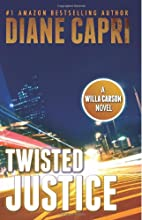 Twisted Justice by Diane Capri