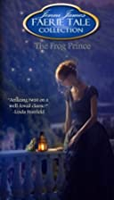 The Frog Prince (Faerie Tale Collection, #8)…