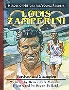 Louis Zamperini: Survivor and Champion by…