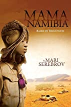 Mama Namibia: Based on True Events by Mari…