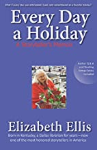 Every Day A Holiday: A storyteller's…
