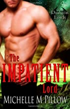 The Impatient Lord (Dragon Lords, #8) by…
