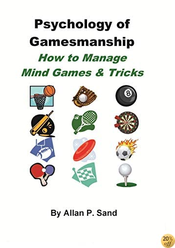 Psychology of Gamesmanship: How to Manage Mind Games and Tricks