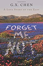 Forget Me Not: A Love Story of the East by…