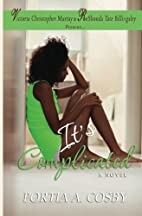 It's Complicated by Portia Cosby