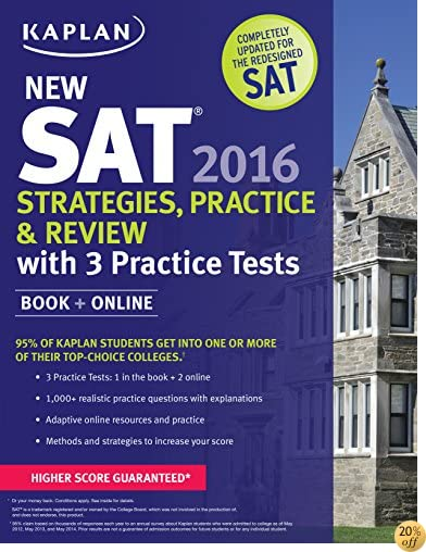 Kaplan New SAT 2016 Strategies, Practice and Review with 3 Practice Tests: Book + Online (Kaplan Test Prep)