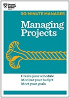 Managing Projects (HBR 20-Minute Manager…