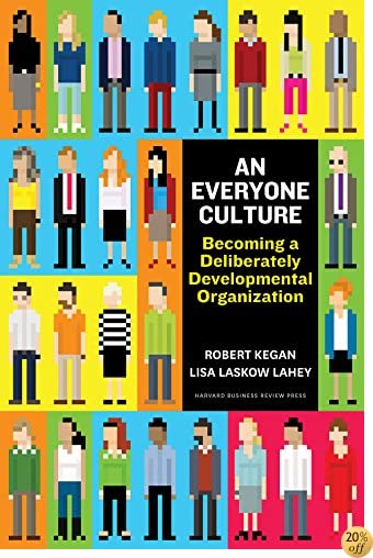 TAn Everyone Culture: Becoming a Deliberately Developmental Organization