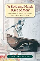 A bold and hardy race of men : the lives and…