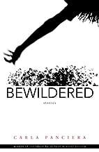 Bewildered : stories by Carla Panciera