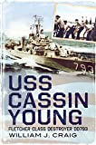 Craig, William J: USS Cassin Young: Fletcher Class Destroyer DD793
