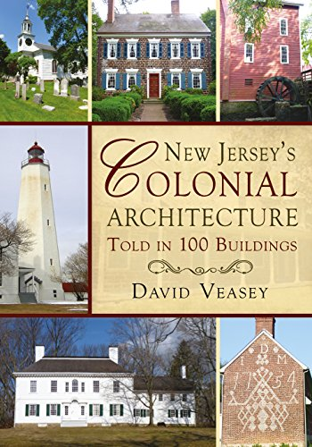 new-jerseys-colonial-architecture-told-in-100-buildings-america-through-time