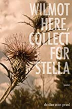 Wilmot Here, Collect for Stella by Christian…