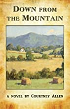 Down From the Mountain by Courtney Allen