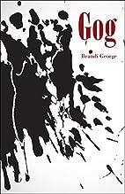Gog by Brandi George