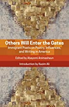 Others Will Enter the Gates: Immigrant Poets…