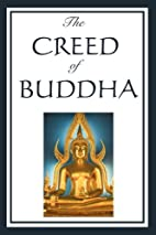 The Creed of Buddah by Buddah